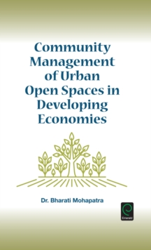 Community Management of Urban Open Spaces in Developing Economies, Hardback Book