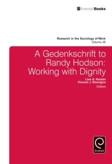 A Gedenkschrift to Randy Hodson : Working with Dignity, Hardback Book
