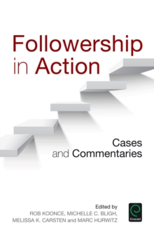 Followership in Action : Cases and Commentaries, Paperback Book