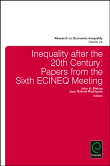 Inequality after the 20th Century : Papers from the Sixth ECINEQ Meeting, Hardback Book