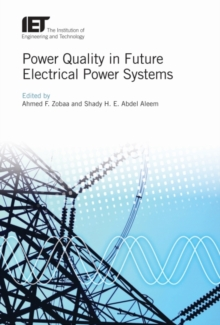 Power Quality in Future Electrical Power Systems, Hardback Book
