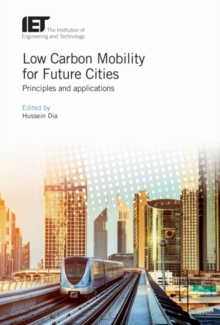 Low Carbon Mobility for Future Cities : Principles and applications, Hardback Book