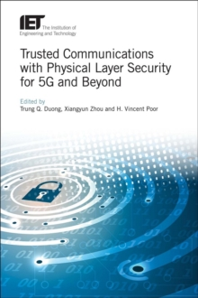 Trusted Communications with Physical Layer Security for 5G and Beyond, Hardback Book