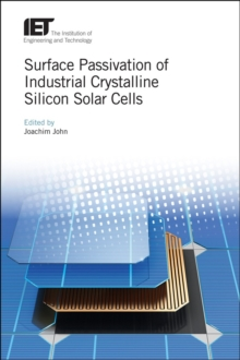Surface Passivation of Industrial Crystalline Silicon Solar Cells, Hardback Book