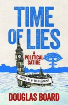 Time of Lies : A Political Satire, Paperback Book