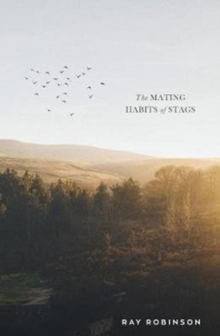 The Mating Habits of Stags, Hardback Book