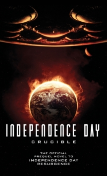 Independence Day : Resurgence - The Official Prequel, Paperback Book
