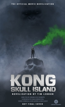 Kong : Skull Island - The Official Movie Novelization, Paperback Book
