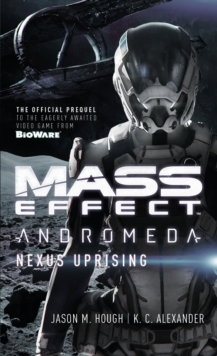 Mass Effect - Andromeda : Nexus Uprising, Paperback Book