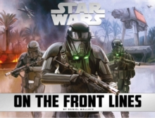Star Wars : On the Front Lines, Hardback Book