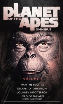 Planet of the Apes : Volume 3, Paperback Book