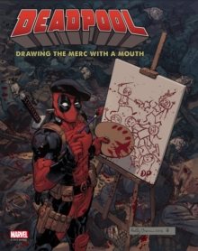 Deadpool : Drawing the Merc with a Mouth, Hardback Book
