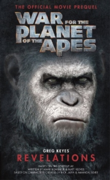 War for the Planet of the Apes : Revelations, Hardback Book