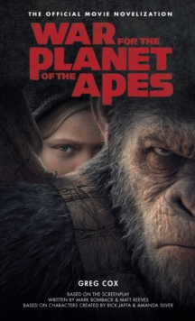 War for the Planet of the Apes : Official Movie Novelization, Paperback Book
