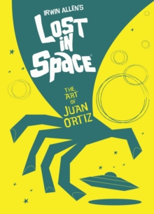Lost in Space : The Art of Juan Ortiz, Hardback Book