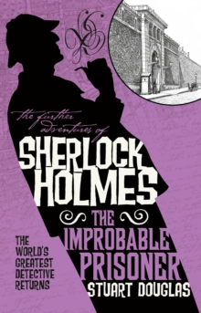 The Further Adventures of Sherlock Holmes - The Improbable Prisoner, Paperback / softback Book