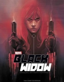 Marvel's The Black Widow Creating the Avenging Super-Spy, Hardback Book