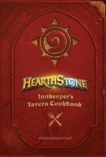 Hearthstone: Innkeeper's Tavern Cookbook, Hardback Book