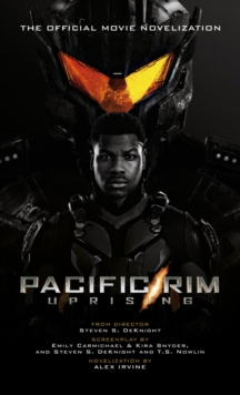 Pacific Rim Uprising : Official Movie Novelization, Paperback / softback Book