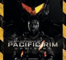 The Art and Making of Pacific Rim Uprising, Hardback Book