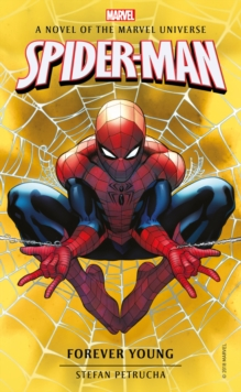 Spider-Man: Forever Young : A Novel of the Marvel Universe, Paperback / softback Book