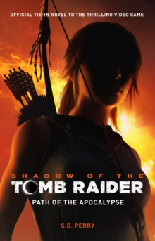 Shadow of the Tomb Raider - Path of the Apocalypse, Paperback / softback Book