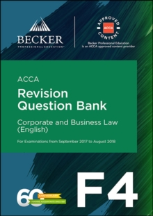 ACCA Approved - F4 Corporate & Business Law (Eng) (September 2017 to August 2018 Exams) : Revision Question Bank, Paperback Book