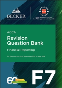 ACCA Approved - F7 Financial Reporting (September 2017 to June 2018 exams) : Revision Question Bank, Paperback Book