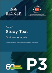 ACCA Approved - P3 Business Analysis (September 2017 to June 2018 Exams) : Study Text, Paperback Book
