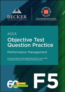 ACCA Approved - F5 Performance Management (September 2017 to June 2018 exams) : Objective Test Question Practice Booklet, Paperback Book