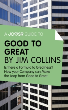 A Joosr Guide to... Good to Great by Jim Collins : Why Some Companies Make the Leap - and Others Don't, EPUB eBook