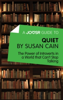 A Joosr Guide to... Quiet by Susan Cain : The Power of Introverts in a World that Can't Stop Talking, EPUB eBook