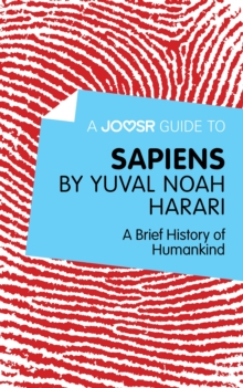 A Joosr Guide to... Sapiens by Yuval Noah Harari : A Brief History of Humankind, EPUB eBook