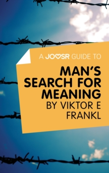 A Joosr Guide to... Man's Search For Meaning by Viktor E Frankl, EPUB eBook