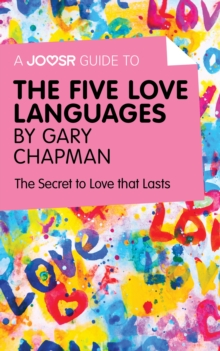 A Joosr Guide To The Five Love Languages By Gary Chapman The