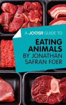 A Joosr Guide to... Eating Animals by Jonathan Safran Foer, EPUB eBook