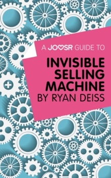 A Joosr Guide to... Invisible Selling Machine by Ryan Deiss, EPUB eBook