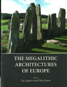 The Megalithic Architectures of Europe, Hardback Book