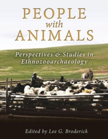 People with Animals : Perspectives and Studies in Ethnozooarchaeology, Paperback Book