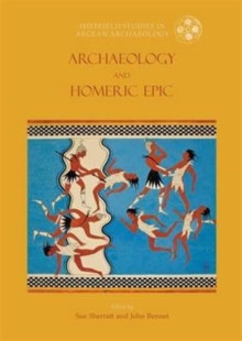 Archaeology and Homeric Epic, Paperback Book