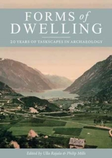 Forms of Dwelling : 20 Years of Taskscapes in Archaeology, Paperback Book