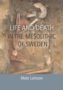 Life and Death in the Mesolithic of Sweden, Paperback Book