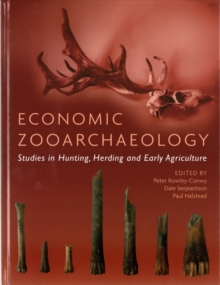 Economic Zooarchaeology : Studies in Hunting, Herding and Early Agriculture, Hardback Book
