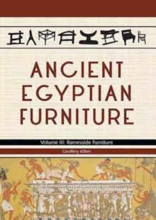 Ancient Egyptian Furniture Volume III, Hardback Book