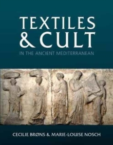 Textiles and Cult in the Ancient Mediterranean, Hardback Book