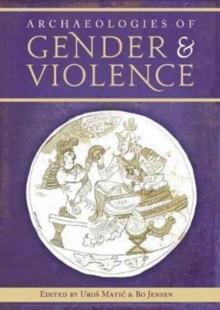 Archaeologies of Gender and Violence, Paperback Book