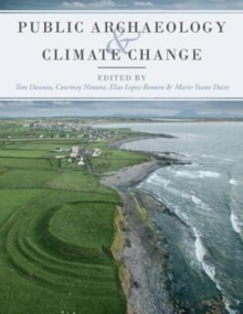 Public Archaeology and Climate Change, Paperback Book