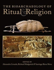 The Bioarchaeology of Ritual and Religion, Hardback Book