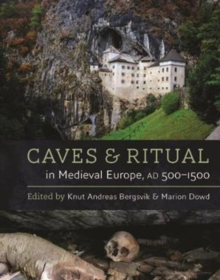 Caves and Ritual in Medieval Europe, Hardback Book