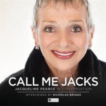 Call Me Jacks - Jacqueline Pearce in Conversation, CD-Audio Book